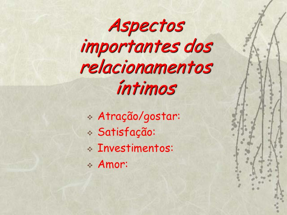 Aspectos importantes dos relacionamentos íntimos