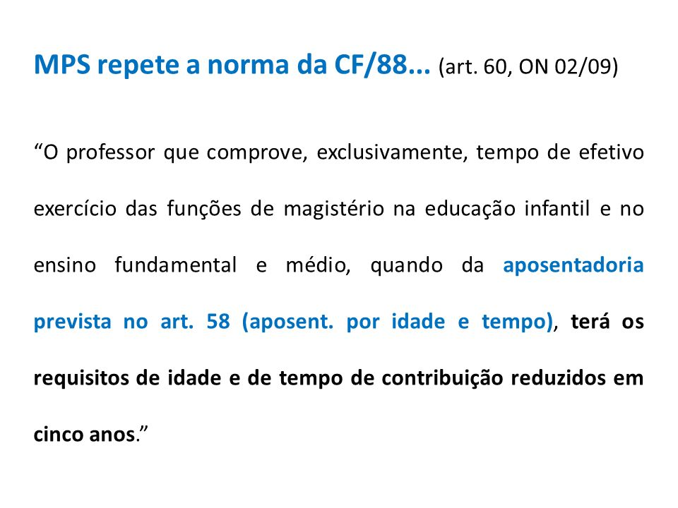 MPS repete a norma da CF/88... (art. 60, ON 02/09)