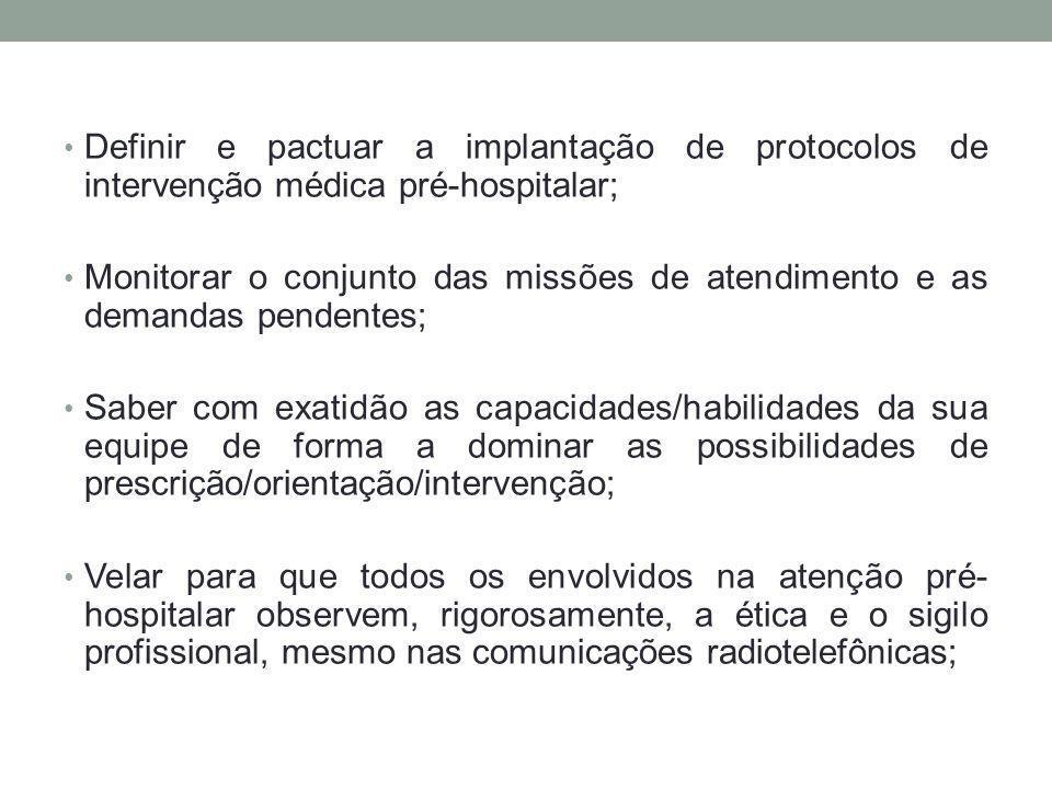 Definir e pactuar a implantação de protocolos de intervenção médica pré-hospitalar;