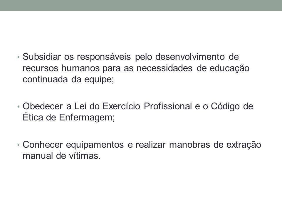Subsidiar os responsáveis pelo desenvolvimento de recursos humanos para as necessidades de educação continuada da equipe;