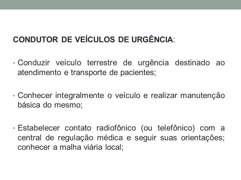 CONDUTOR DE VEÍCULOS DE URGÊNCIA: