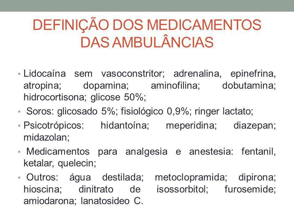 DEFINIÇÃO DOS MEDICAMENTOS DAS AMBULÂNCIAS