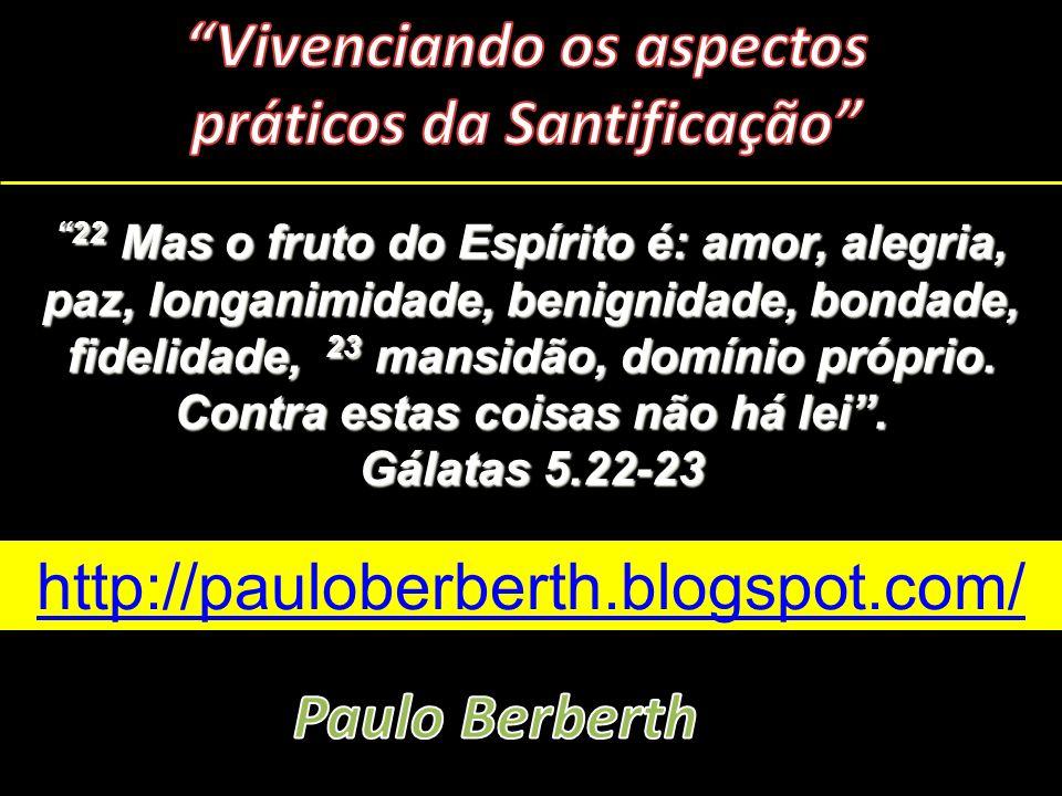 Vivenciando os aspectos práticos da Santificação