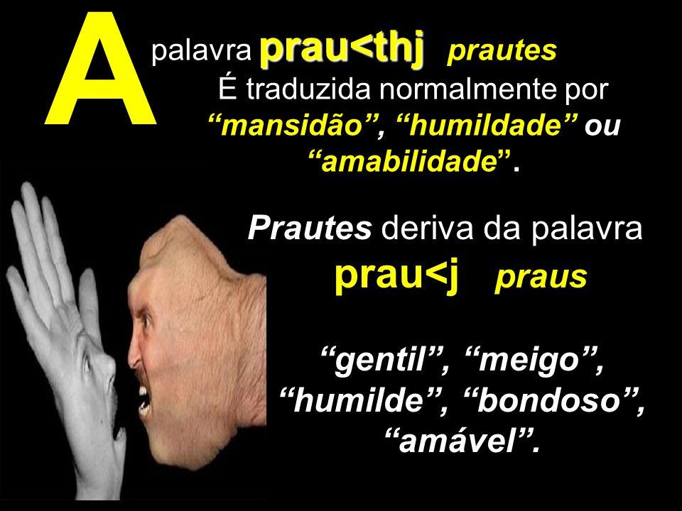 A prau<j praus Prautes deriva da palavra