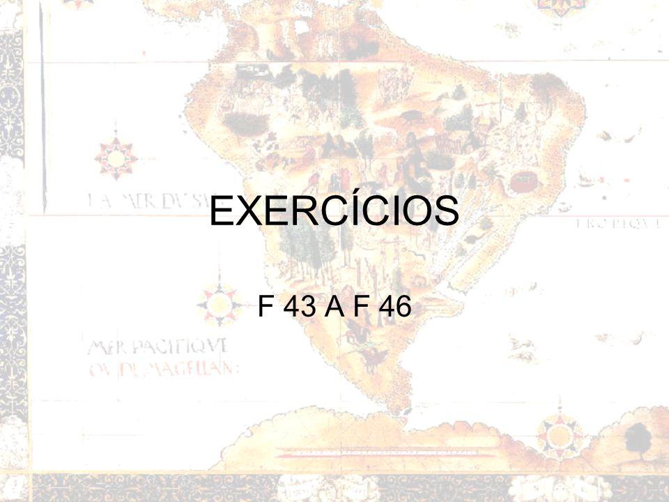 EXERCÍCIOS F 43 A F 46