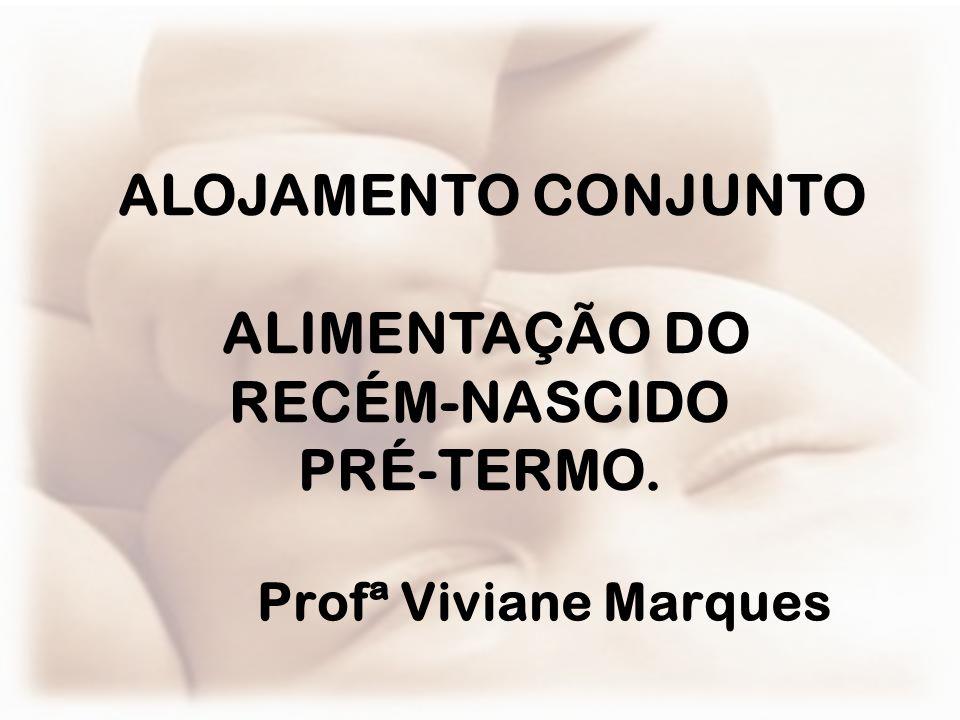 ALOJAMENTO CONJUNTO ALIMENTAÇÃO DO RECÉM-NASCIDO PRÉ-TERMO.