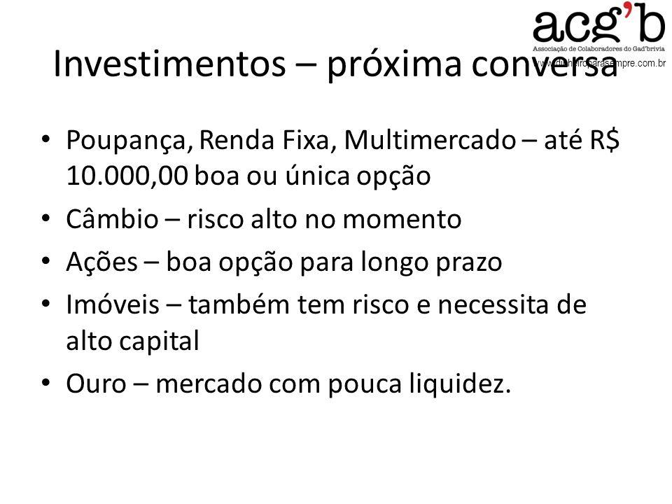 Investimentos – próxima conversa