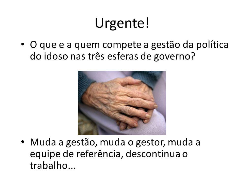 Urgente! O que e a quem compete a gestão da política do idoso nas três esferas de governo