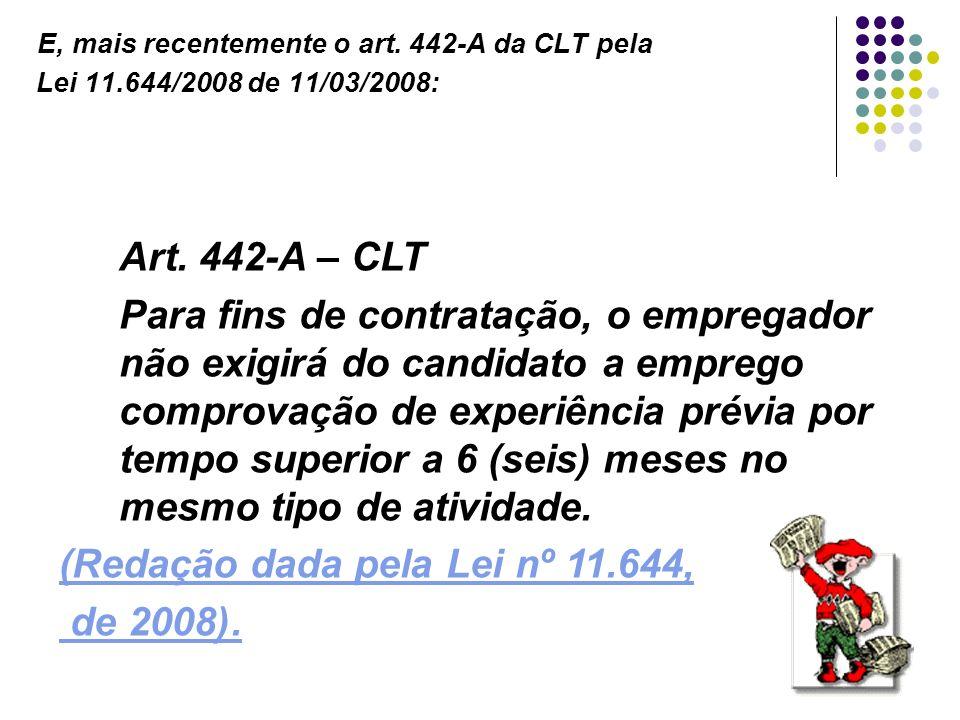 (Redação dada pela Lei nº 11.644, de 2008).