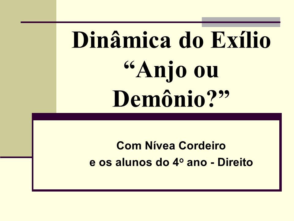 Dinâmica do Exílio Anjo ou Demônio