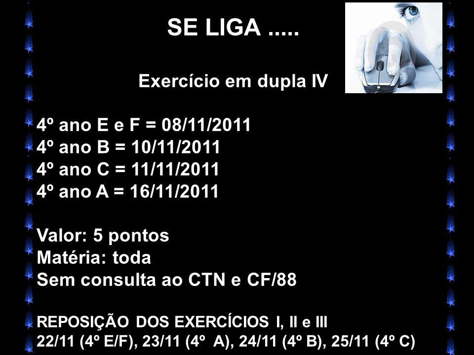 SE LIGA ..... Exercício em dupla IV 4º ano E e F = 08/11/2011