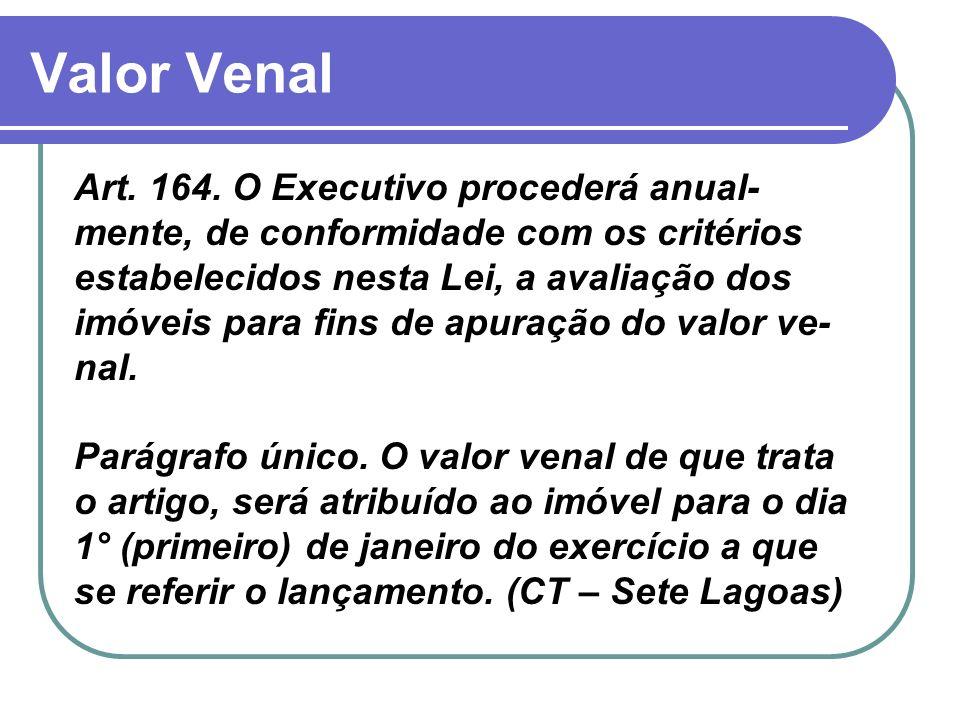 Valor Venal Art. 164. O Executivo procederá anual-