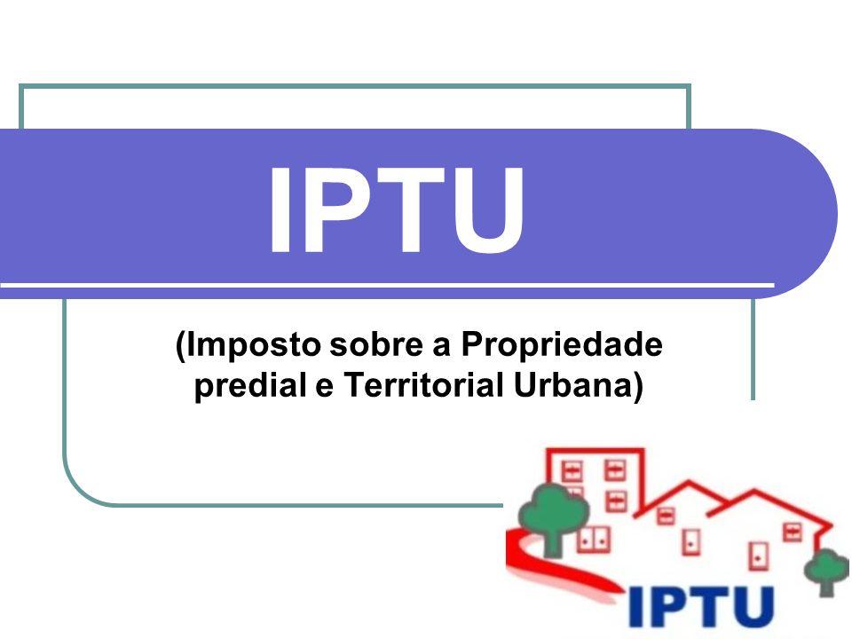 (Imposto sobre a Propriedade predial e Territorial Urbana)