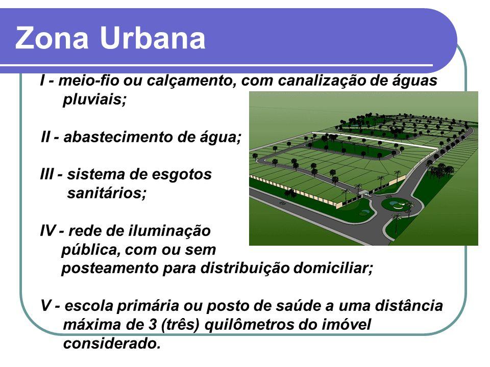 Zona Urbana I - meio-fio ou calçamento, com canalização de águas