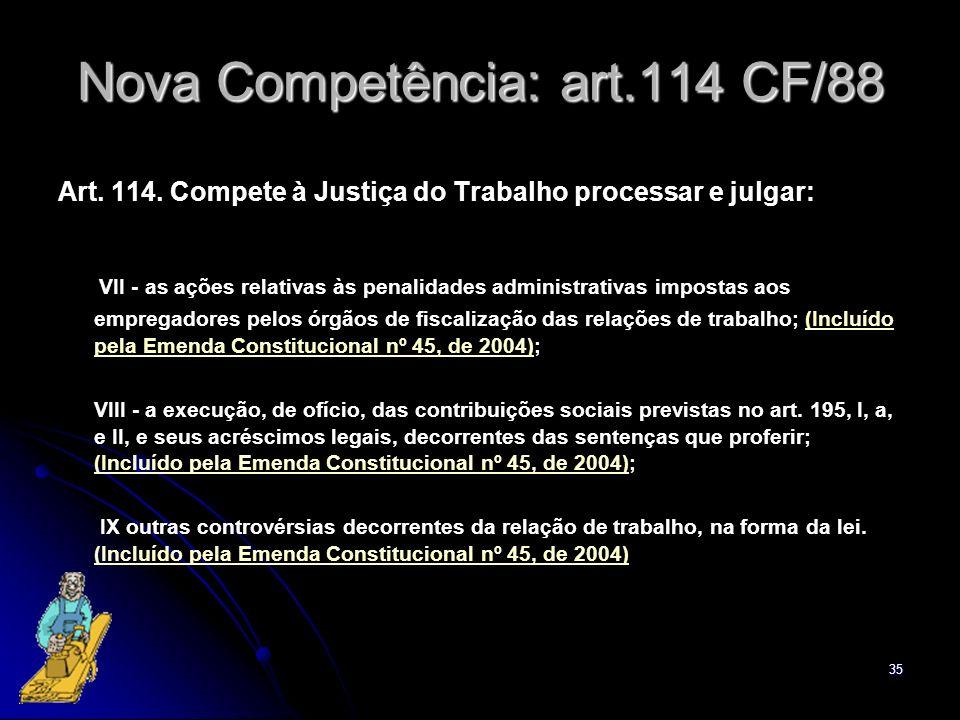 Nova Competência: art.114 CF/88