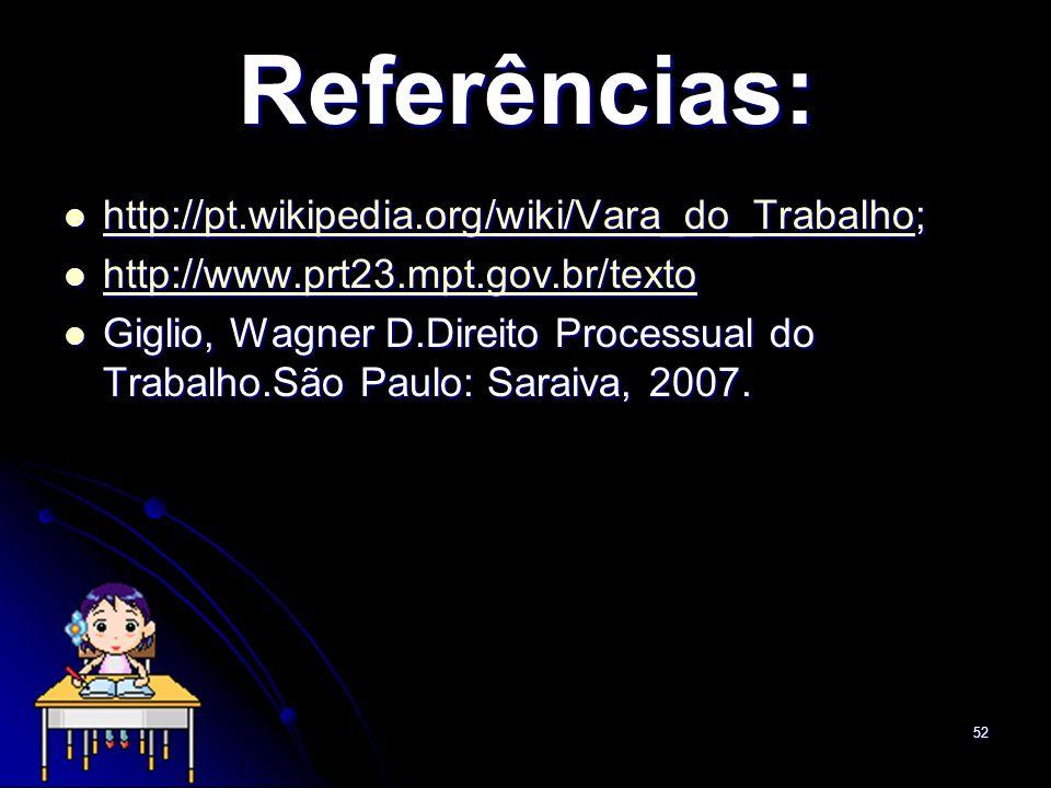Referências: http://pt.wikipedia.org/wiki/Vara_do_Trabalho;