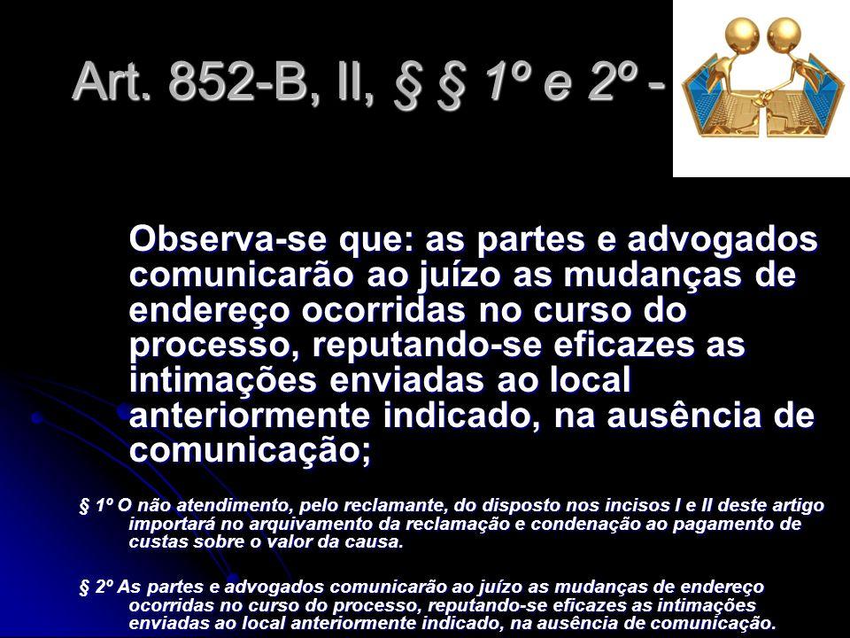 Art. 852-B, II, § § 1º e 2º - CLT