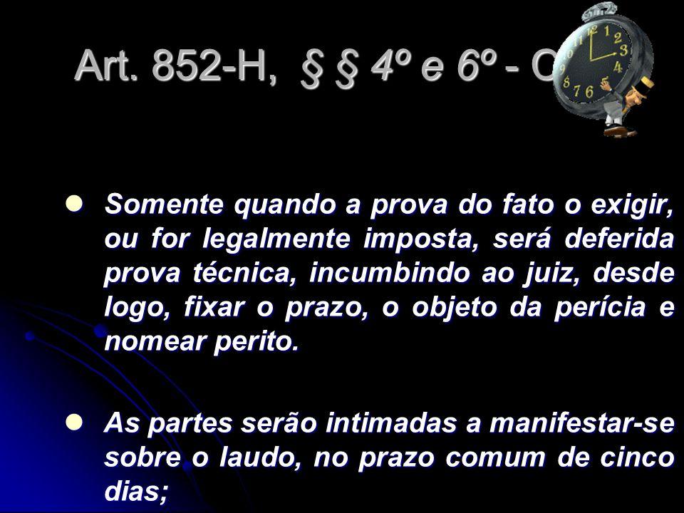 Art. 852-H, § § 4º e 6º - CLT