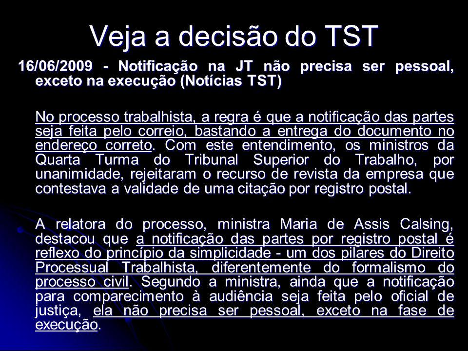 Veja a decisão do TST16/06/2009 - Notificação na JT não precisa ser pessoal, exceto na execução (Notícias TST)