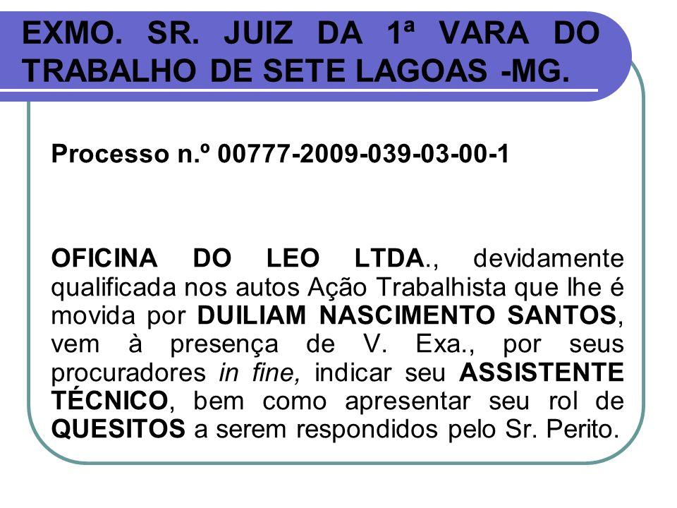 EXMO. SR. JUIZ DA 1ª VARA DO TRABALHO DE SETE LAGOAS -MG.