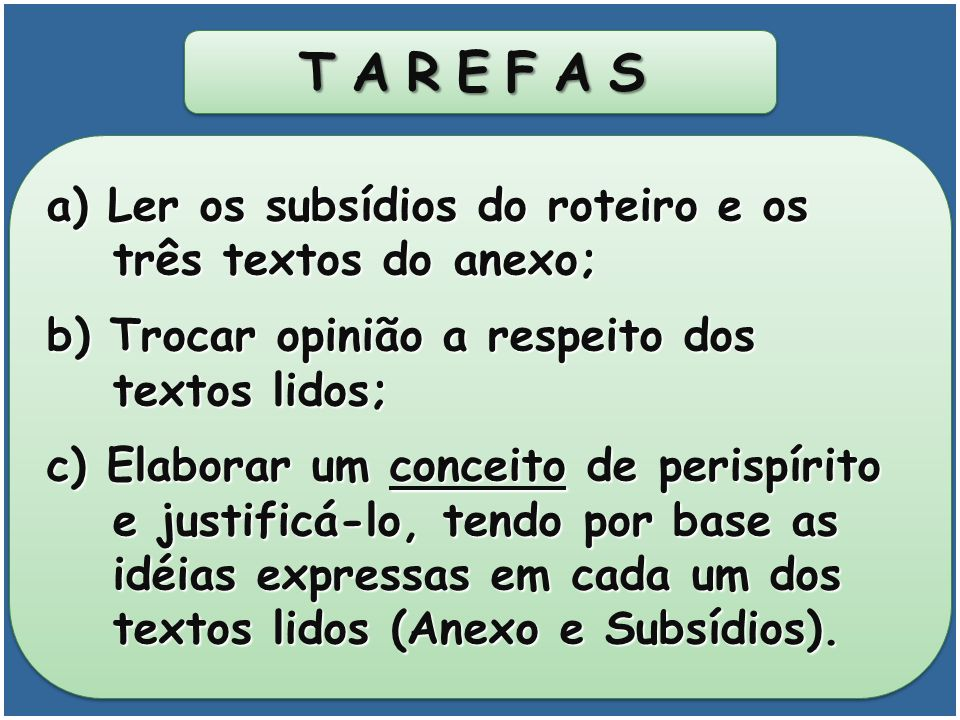 TAREFAS a) Ler os subsídios do roteiro e os três textos do anexo;