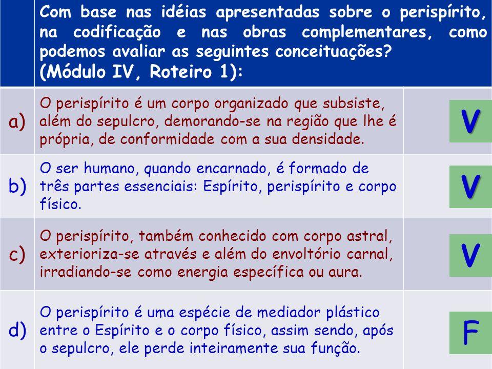 V V V F a) b) c) d) (Módulo IV, Roteiro 1):