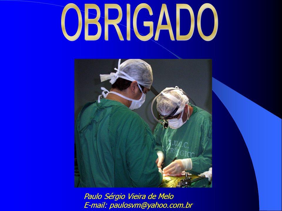 OBRIGADO Paulo Sérgio Vieira de Melo E-mail: paulosvm@yahoo.com.br