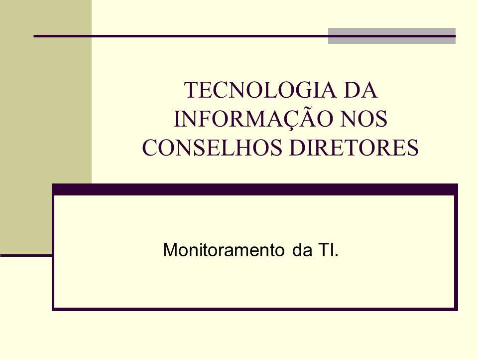 TECNOLOGIA DA INFORMAÇÃO NOS CONSELHOS DIRETORES