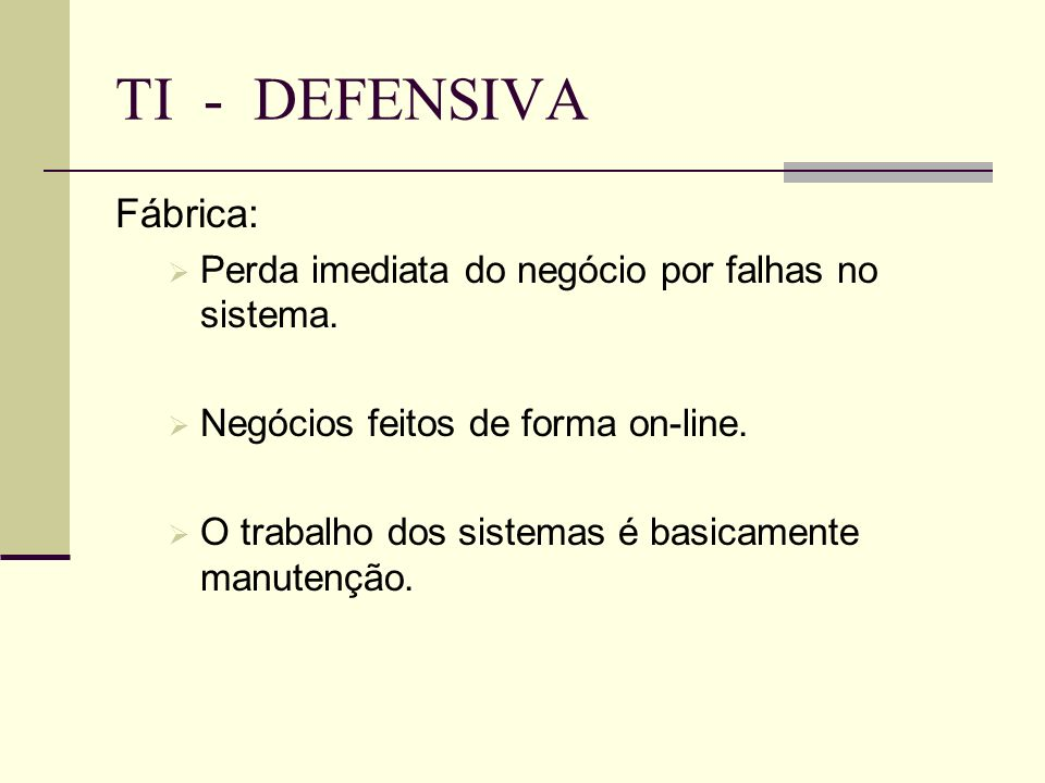 TI - DEFENSIVA Fábrica: