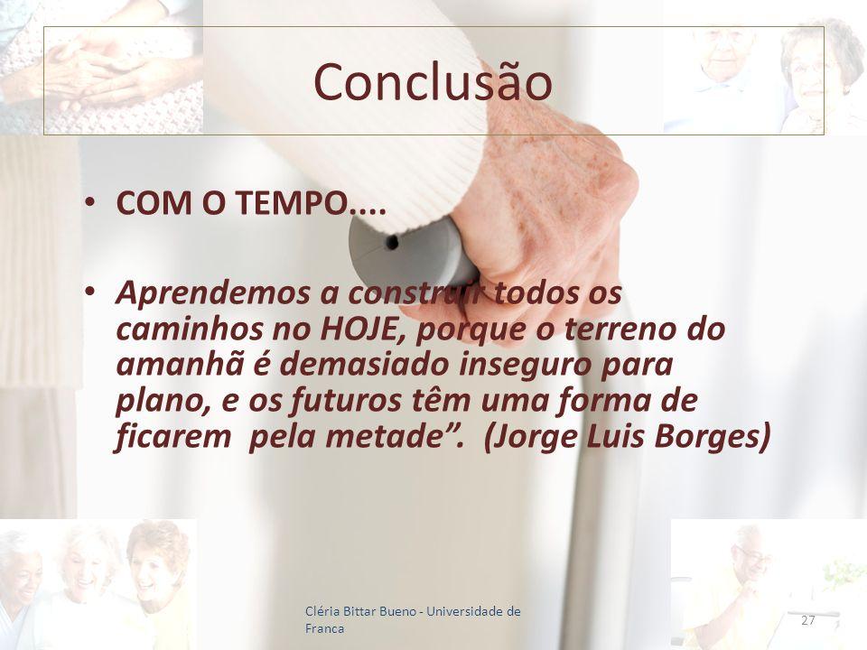 Conclusão COM O TEMPO....