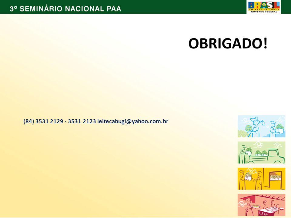 OBRIGADO! (84) 3531 2129 - 3531 2123 leitecabugi@yahoo.com.br