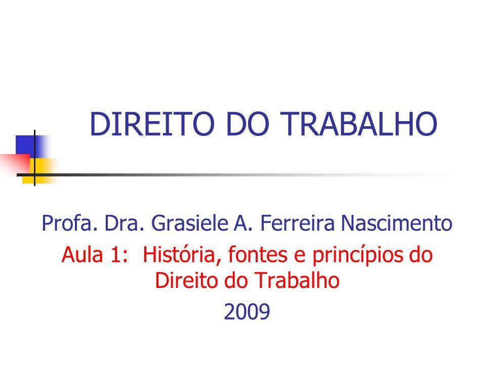DIREITO DO TRABALHO Profa. Dra. Grasiele A. Ferreira Nascimento