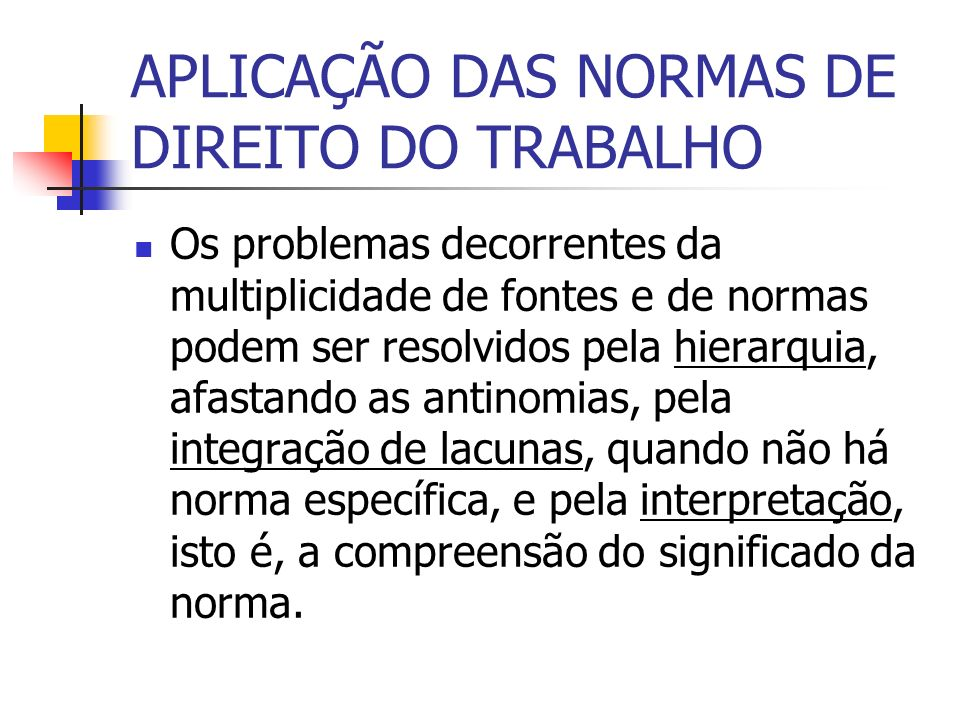 APLICAÇÃO DAS NORMAS DE DIREITO DO TRABALHO