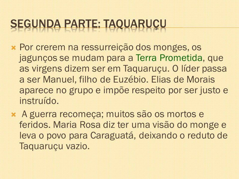 Segunda parte: Taquaruçu