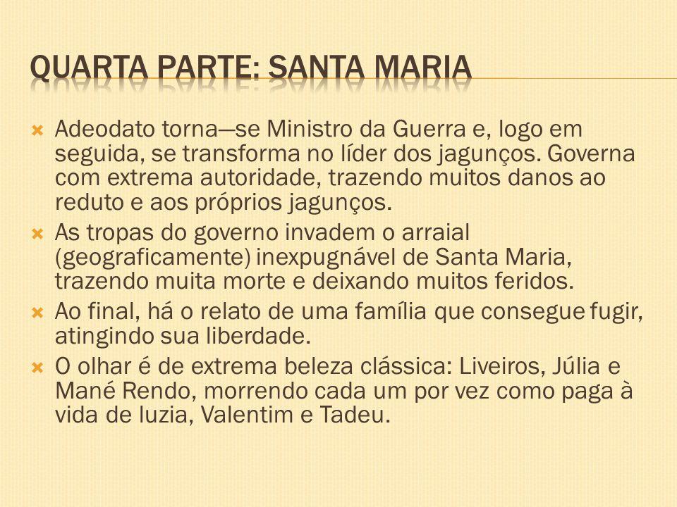 Quarta parte: Santa Maria
