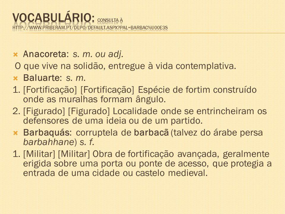 Vocabulário: Consulta à http://www. priberam. pt/DLPO/default. aspx