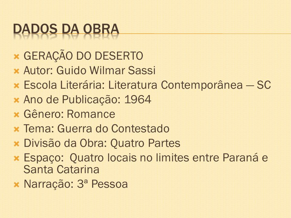 DADOS DA OBRA GERAÇÃO DO DESERTO Autor: Guido Wilmar Sassi