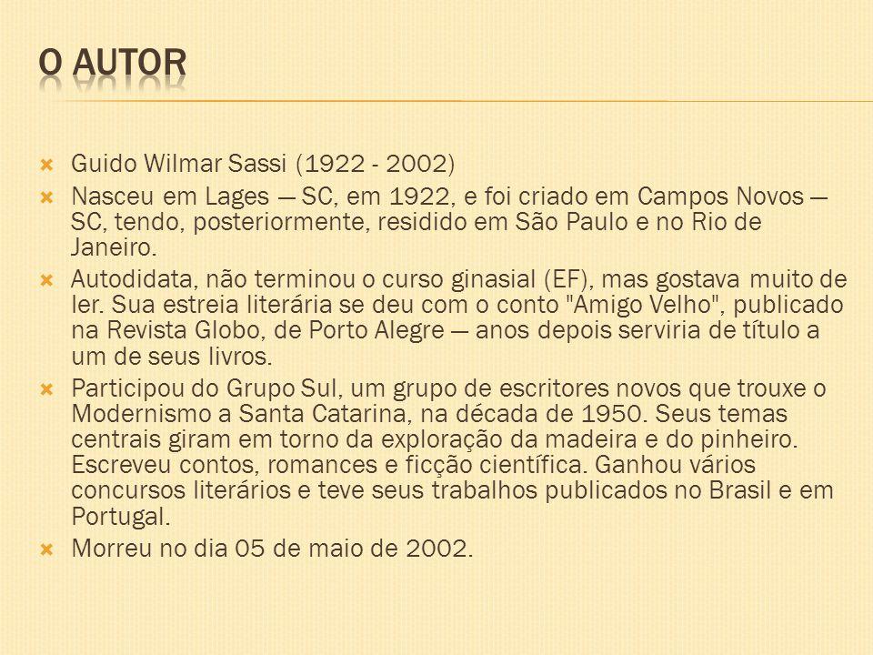 O AUTOR Guido Wilmar Sassi (1922 - 2002)