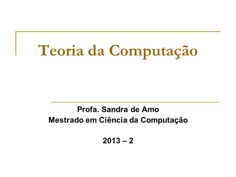Profa. Sandra de Amo Mestrado em Ciência da Computação 2013 – 2