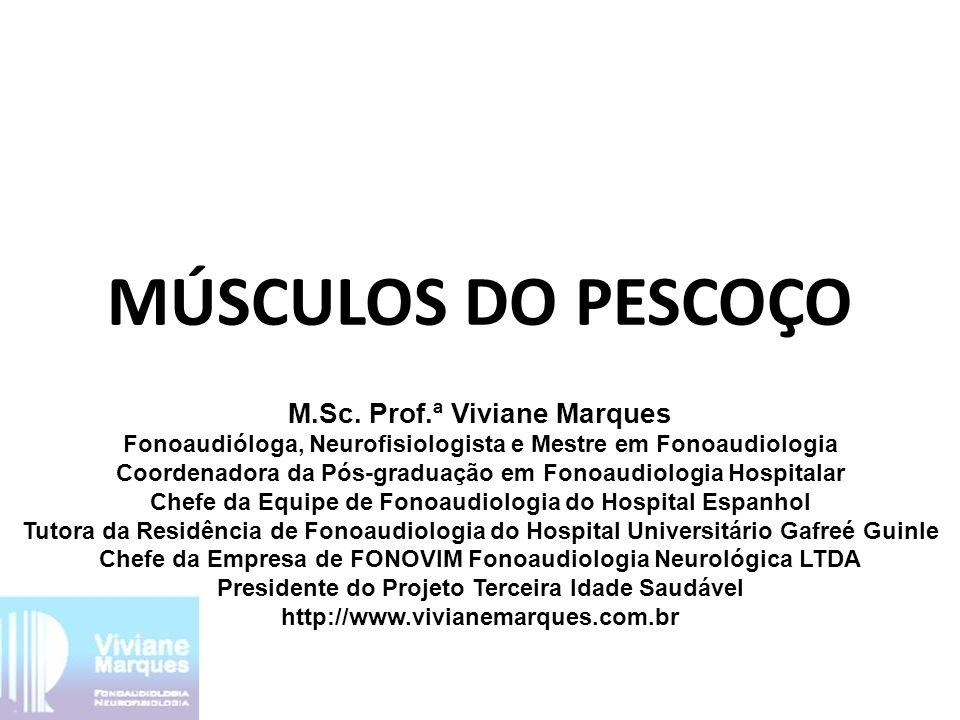 MÚSCULOS DO PESCOÇO M.Sc. Prof.ª Viviane Marques