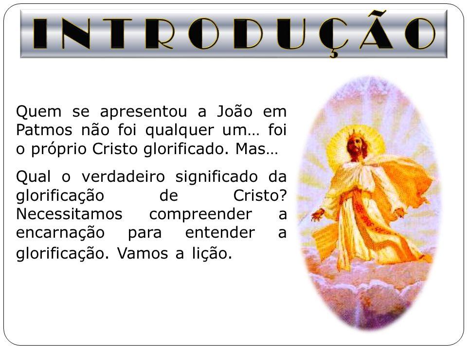 I N T R O D U Ç Ã OQuem se apresentou a João em Patmos não foi qualquer um… foi o próprio Cristo glorificado. Mas…