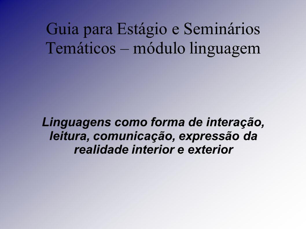 Guia para Estágio e Seminários Temáticos – módulo linguagem