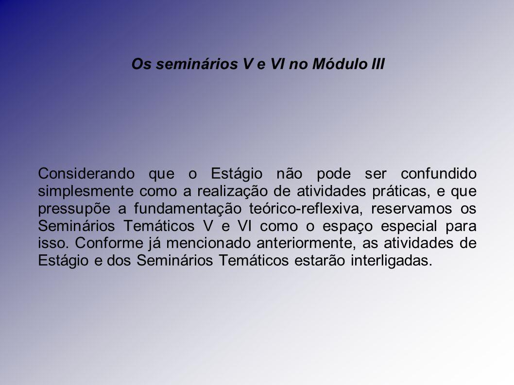 Os seminários V e VI no Módulo III