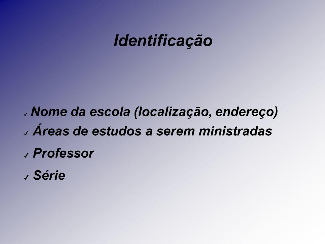 Identificação Áreas de estudos a serem ministradas Professor Série
