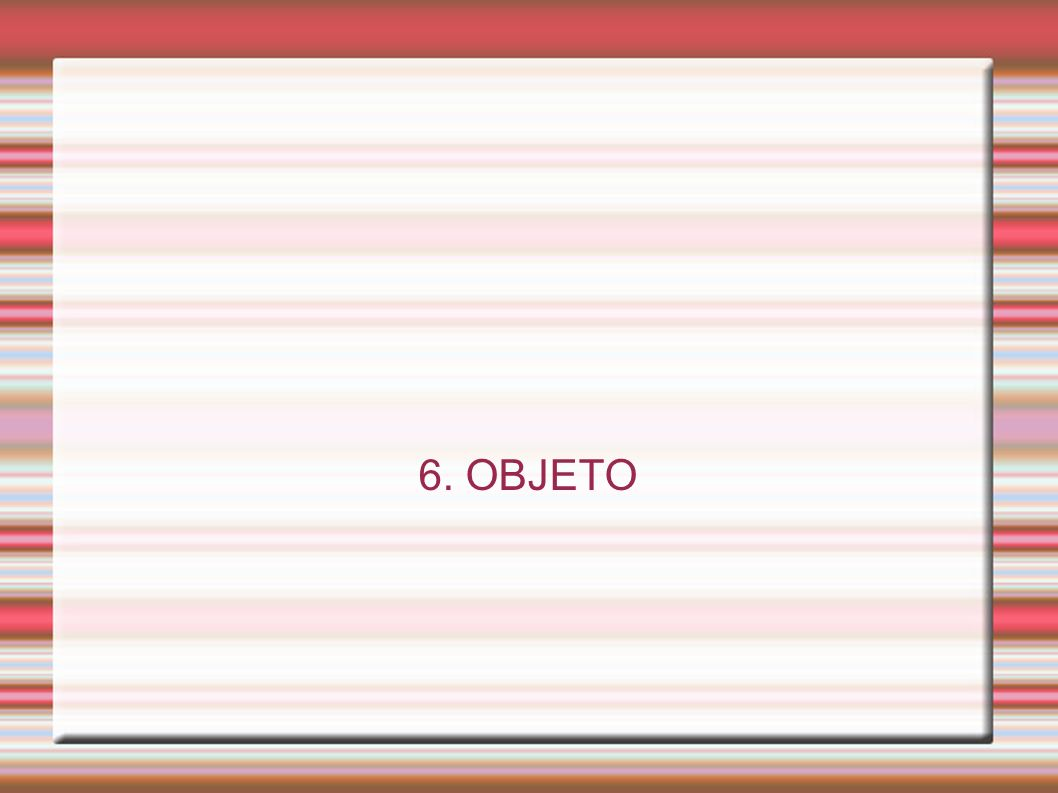 6. OBJETO