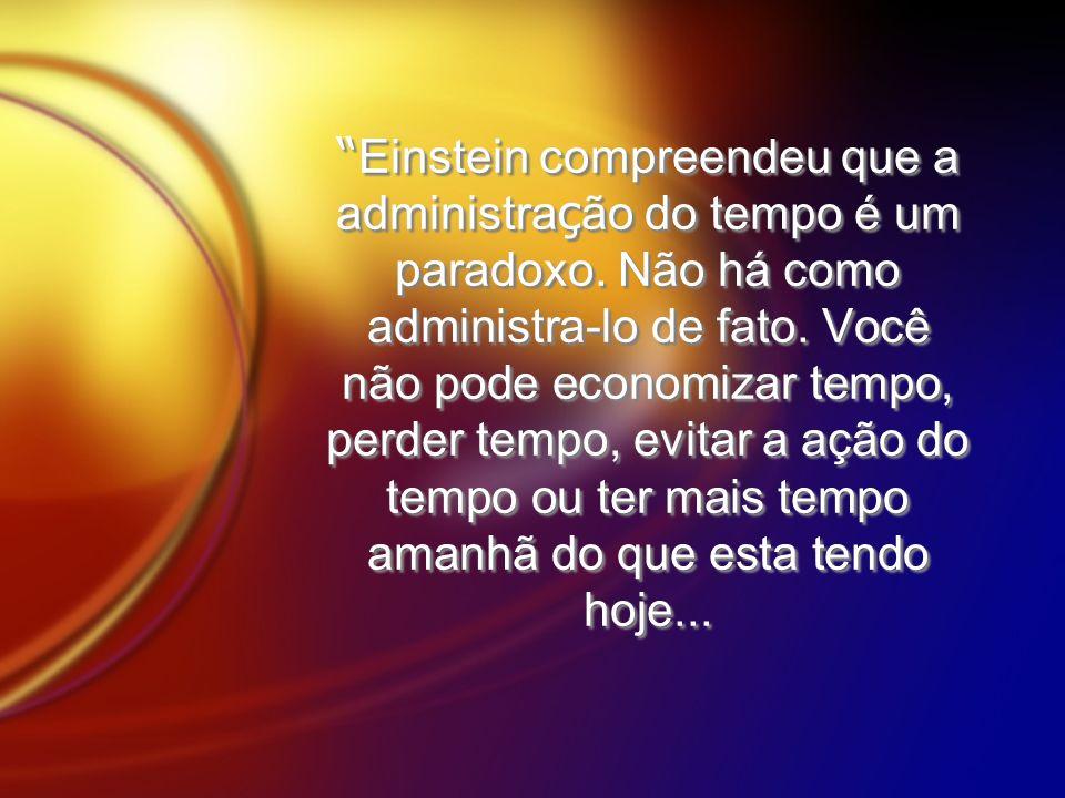 Einstein compreendeu que a administração do tempo é um paradoxo