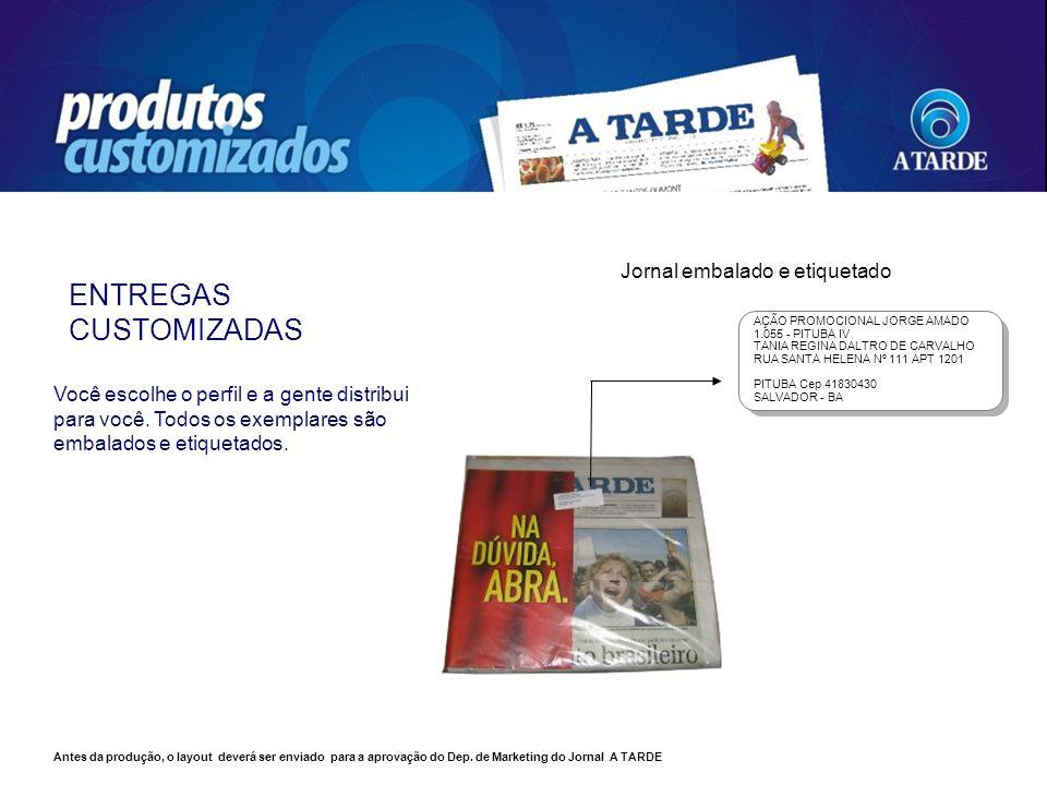 ENTREGAS CUSTOMIZADAS Jornal embalado e etiquetado