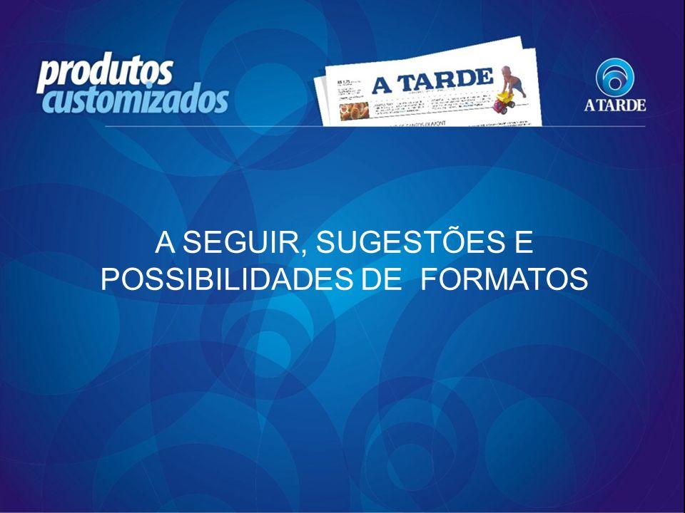 A SEGUIR, SUGESTÕES E POSSIBILIDADES DE FORMATOS