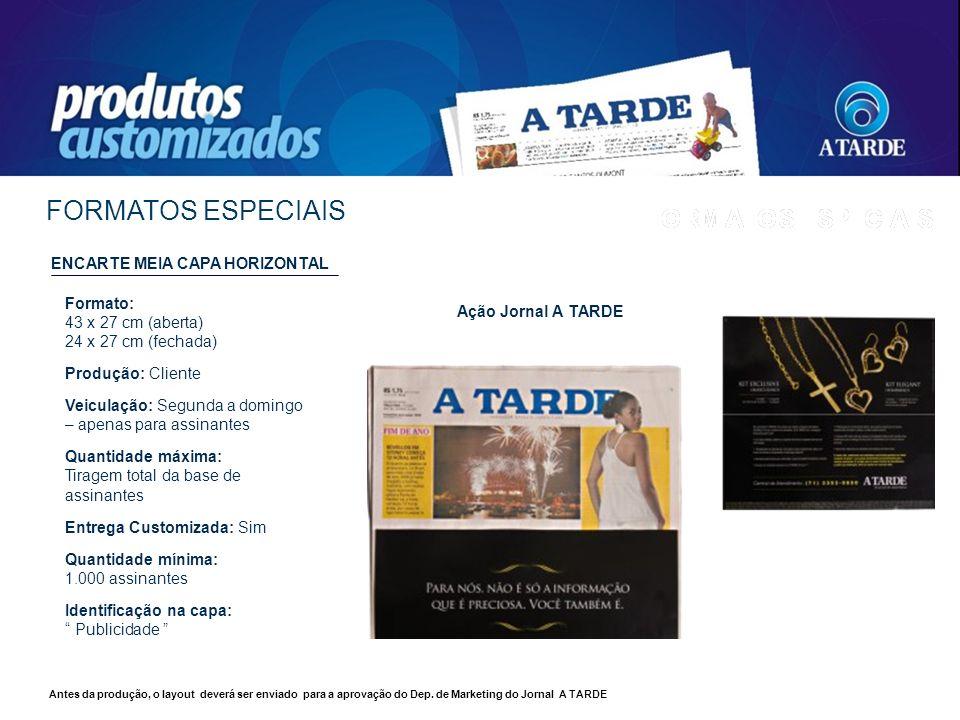 FORMATOS ESPECIAIS ENCARTE MEIA CAPA HORIZONTAL Formato: