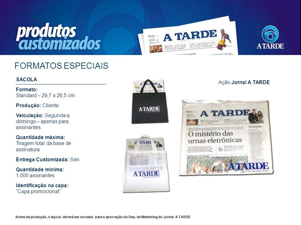 FORMATOS ESPECIAIS SACOLA Ação Jornal A TARDE Formato: